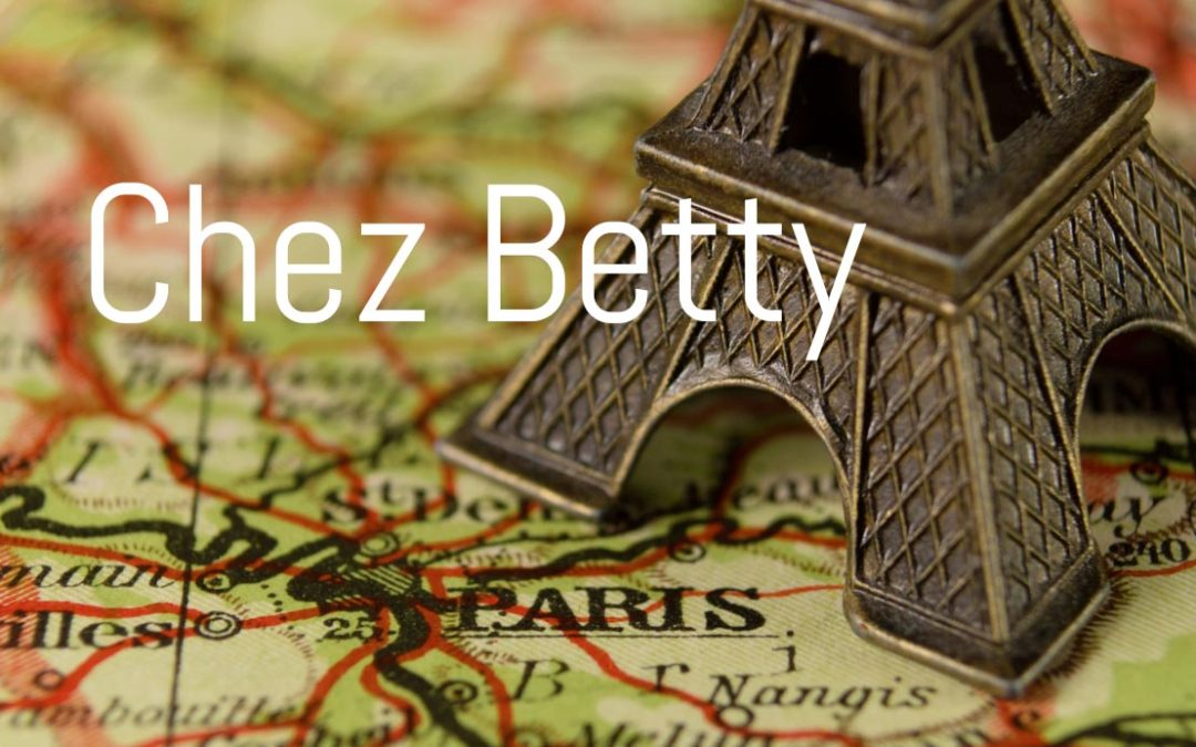 The Origin of Chez Betty